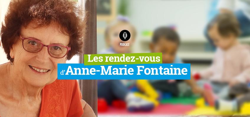 Podcast - Les rendez-vous d'Anne-Marie Fontaine