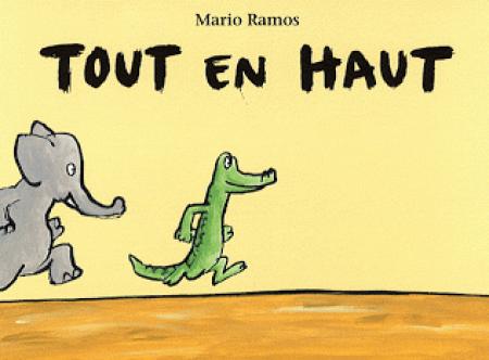 Livre Tout en haut de Mario Ramos
