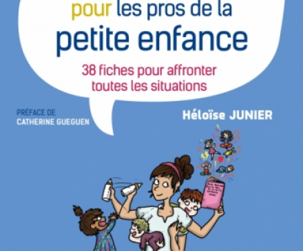 Guide pratqiue pour les pros de la petite enfance